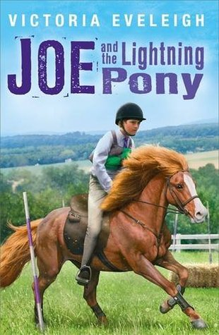 Joe and the Lightning Pony (Horseshoe Trilogy, #2)  by  Victoria Eveleigh