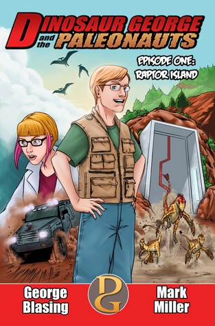 Raptor Island - Dinosaur George and the Paleonauts  by  Mark  Miller