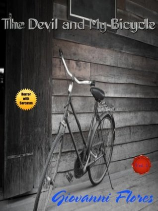 The Devil and My Bicycle (The Devils Bike, #1)  by  Giovanni Flores