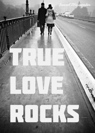 True Love Rocks (Incredible India #1) Samuel Dharmendar