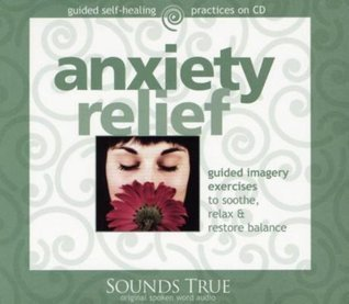 Anxiety Relief  by  Martin Rossman