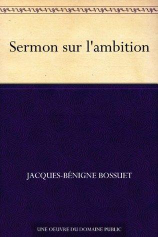 Sermon sur lambition Jacques-Bénigne Bossuet