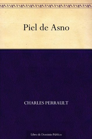 Piel de Asno  by  Charles Perrault