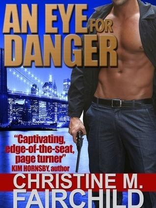 An Eye For Danger Christine M. Fairchild