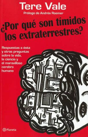 ¿Por qué son tímidos los extraterrestres?  by  Tere Vale