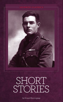Short Stories and Newspaper Articles Ernest Hemingway