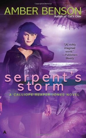 Serpents Storm (Calliope Reaper-Jones, #3) Amber Benson