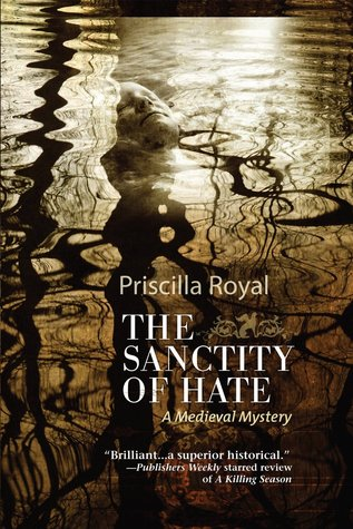 Sanctity of Hate (Medieval Mystery, #9)  by  Priscilla Royal
