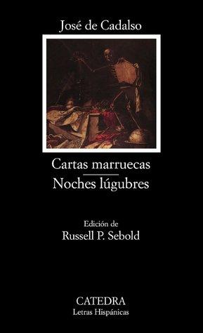 Cartas Marruecas, Noches lúgubres José de Cadalso
