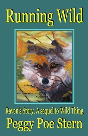 Running Wild: Ravens Story, A Sequel to Wild Thing Peggy Poe Stern