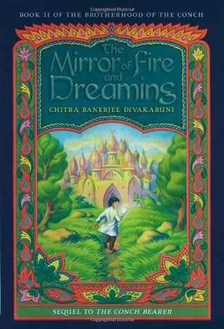 The Mirror of Fire and Dreaming (Brotherhood of the Conch, #2)  by  Chitra Banerjee Divakaruni