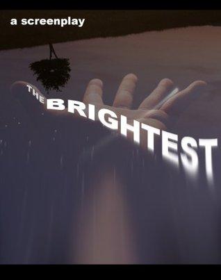 The Brightest  by  Oskar R. Rush
