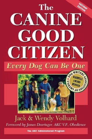 The Canine Good Citizen: Every Dog Can Be One (Howell reference books)  by  Jack Volhard