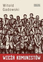 Wieża komunistów  by  Witold Gadowski