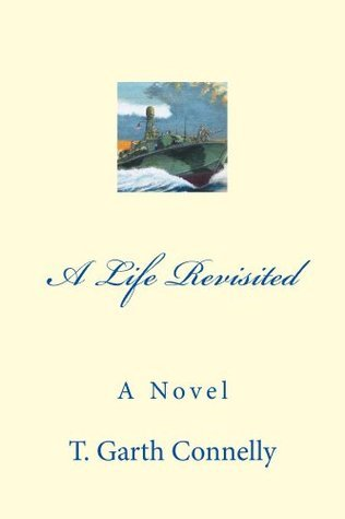A Life Revisited  by  T. Garth Connelly