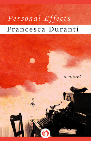 Personal Effects: A Novel Francesca Duranti