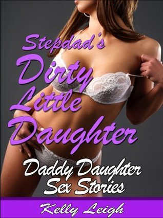 Stepdads Dirty Little Daughter Kelly Leigh