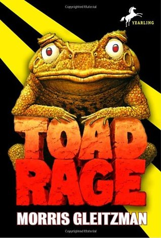 Toad Rage (Toad, #1)  by  Morris Gleitzman