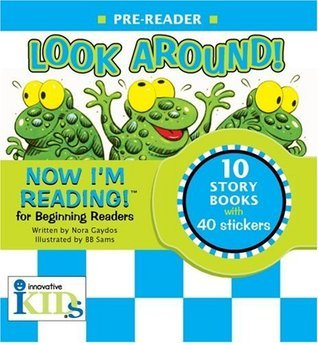 Now Im Reading!: Look Around! - Pre Reader (Now Im Reading!: Level 1)  by  Nora Gaydos