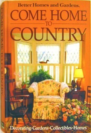 Come Home to Country Better Homes and Gardens