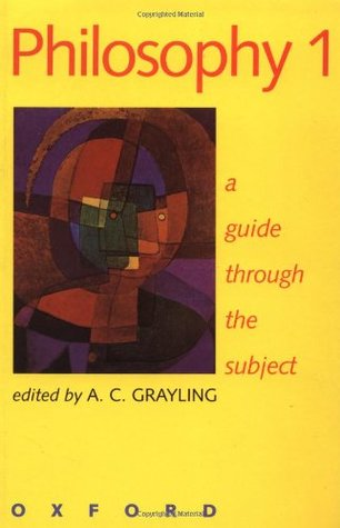 Philosophy 1: A Guide Through the Subject  by  Anthony C. Grayling