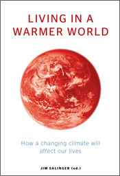 Living in a Warmer World: How a Changing Climate Will Affect Our Lives  by  Jim Salinger