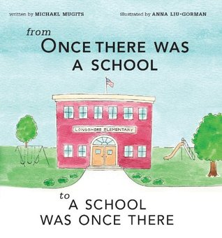 From Once There Was A School: To A School Was Once There  by  Michael Mugits