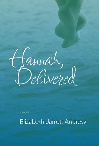 Hannah, Delivered  by  Elizabeth Jarrett Andrew
