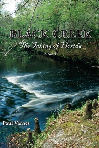 Black Creek: The Taking of Florida Paul Varnes
