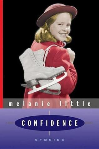 Confidence: Stories Melanie Little
