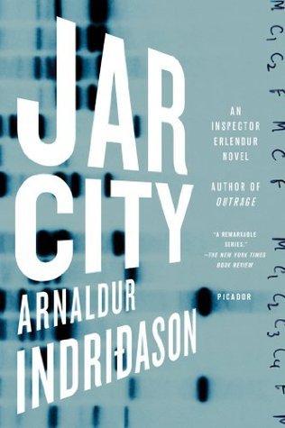 Jar City: A Reykjavik Thriller Arnaldur Indriðason