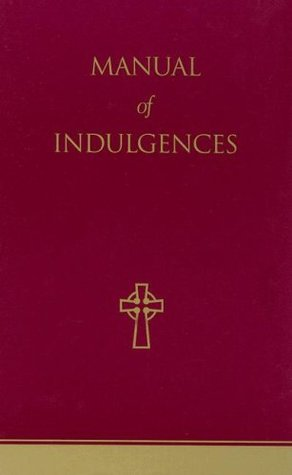 Manual of Indulgences  by  Anonymous