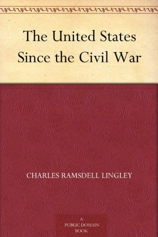 Since the Civil War Charles Ramsdell Lingley