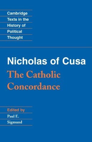 Nicholas of Cusa: The Catholic Concordance  by  Nicholas of Cusa
