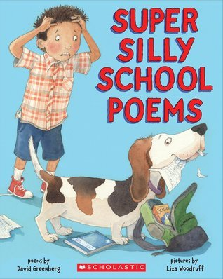 Super Silly School Poems David T. Greenberg