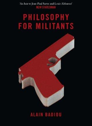 Philosophy for Militants Alain Badiou