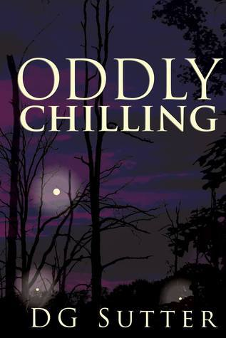 Oddly Chilling  by  D.G. Sutter