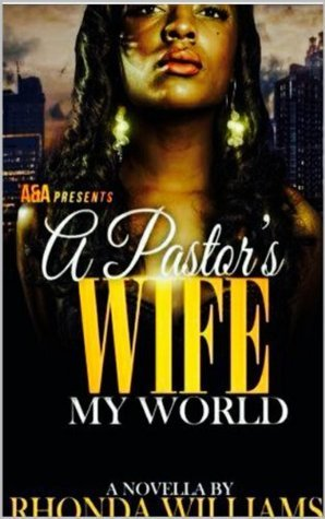 A Pastors Wife: My World  by  Rhonda Williams