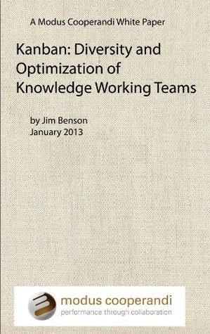 Kanban: Diversity and Optimization of Knowledge Working Teams  by  Jim  Benson