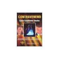 Contraveneno/ The Antidote  by  Carlos C. Sanchez