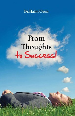 Improve Yourself: From Thoughts to Success  by  Haim Oron