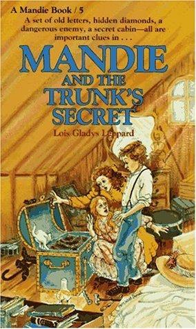 Mandie and the Trunks Secret (Mandie Books, #5) Lois Gladys Leppard