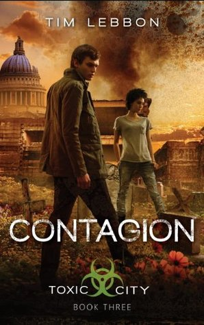 Contagion (Toxic City, #3)  by  Tim Lebbon