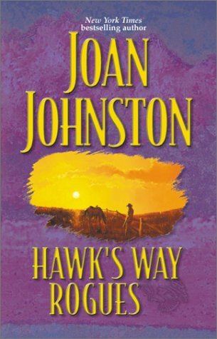 Hawks Way Rogues: Honey and the Hired Hand/ The Cowboy Takes a Wife/ The Temporary Groom  by  Joan Johnston