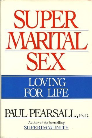 Super Marital Sex  by  Paul Pearsall