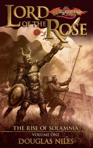 Lord of the Rose: The Rise of Solamnia, Book 1  by  Douglas Niles