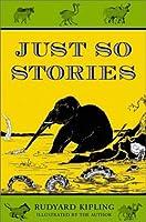 Just So Stories [Illustrated] Rudyard Kipling