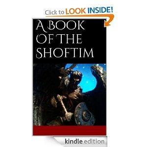A Book Of The Shoftim (Shoftim Saga #1)  by  James Bardwell