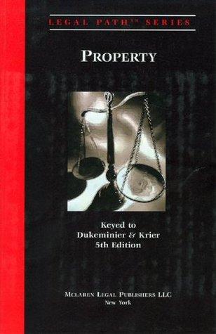 Legal Path Series: Property Keyed to Dukeminier & Krier 5th. Edition (Legal Path Series)  by  Esq. Michael Cohen