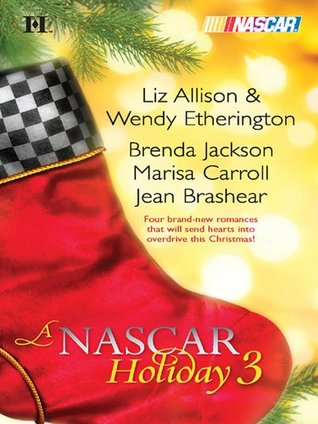 A NASCAR Holiday 3: Have a Beachy Little Christmas/Winning the Race/All They Want for Christmas/A Family for Christmas  by  Wendy Etherington